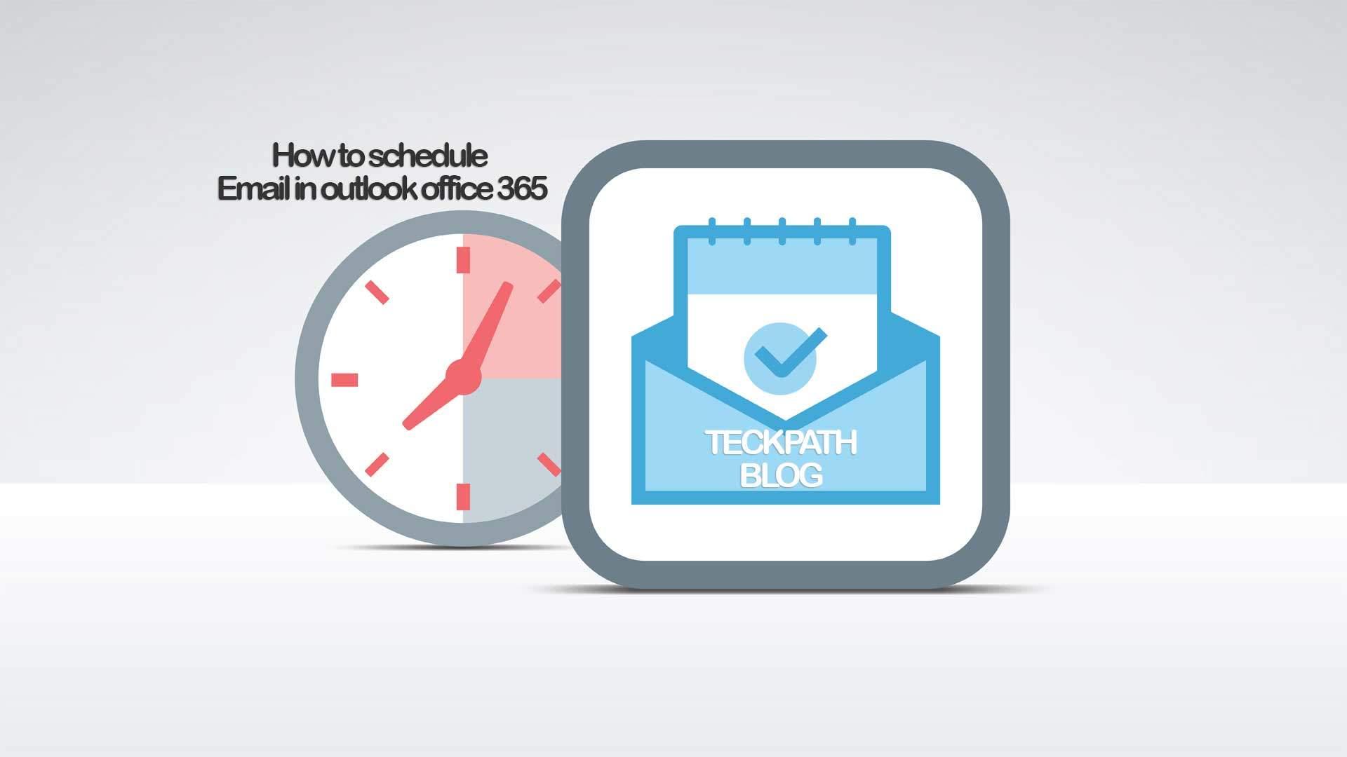 Planifier la livraison par courrier électronique dans Outlook pour Office 365